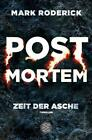 Zeit der Asche / Post Mortem Bd.2 von Mark Roderick (2016, Taschenbuch)