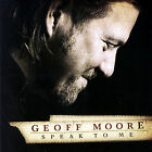 Speak to Me * by Geoff Moore (CD, Jan-2007, Rocketown)