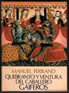 QUEBRANTO-Y-VENTURA-DEL-CABALLERO-GAIFEROS-MANUEL-FERRAND