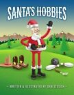 Santa's Hobbies by Dan Stosich (Paperback / softback, 2013)