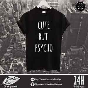 a79dec03f84 Details about Cute But Psycho T Shirt Top Funny Gift Boyfriend Girlfriend  Club Dope Text Best