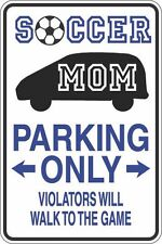"""Metal Sign Soccer Mom Parking Only 8"""" x 12"""" Aluminum S407"""