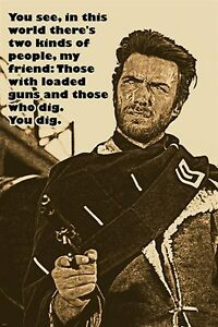 Details about the GOOD the BAD and the UGLY movie quote poster CLINT  EASTWOOD famous 24X36