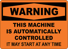 Osha Warning This Machine Automatically Controlled Adhesive Vinyl Sign Decal
