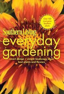 Southern Living Everyday Gardening: Smart Design * Simple Landscape Ideas * Best 6