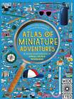Atlas of Miniature Adventures: A Pocket-Sized Collection of Small-Scale Wonders by Emily Hawkins (Hardback, 2017)