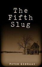 The Fifth Slug by Peter Georgas (2015, Paperback)