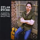 Acoustic Fingerstyle Guitar by Dylan Ryche (CD, Sep-2011, CD Baby (distributor))