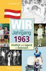 Kindheit und Jugend in Österreich. Wir vom Jahrgang 1963 von Ilona Mayer-Zach (2011, Gebundene Ausgabe)