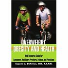 Overweight, Obesity and Health: Web Resource Guide for Consumers, Healthcare Providers, Patients, and Physicians by Benjamin A DeFelice (Paperback / softback, 2002)