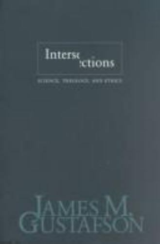 Intersections: Science, Theology, and Ethics