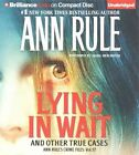 Lying in Wait by Ann Rule (CD-Audio, 2015)