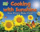Cooking with Sunshine: How Plants Make Food by Ellen Lawrence (Hardback, 2012)