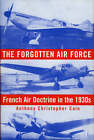 The Forgotten Air Force: French Air Doctrine in the 1930s by Anthony Christopher Cain (Hardback, 2002)