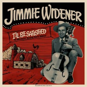 Jimmie Widener - I'll Be Satisfied (Vinyl LP - 2020 - EU - Original)