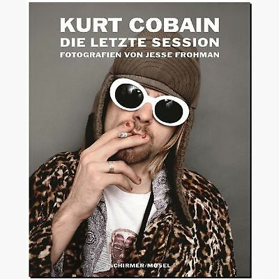 Kurt Cobain The Last Session BILDBAND PHOTOGRAPHIE Jesse Frohman NIRVANA Grunge
