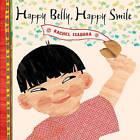 Happy Belly, Happy Smile by Rachel Isadora (Hardback, 2010)