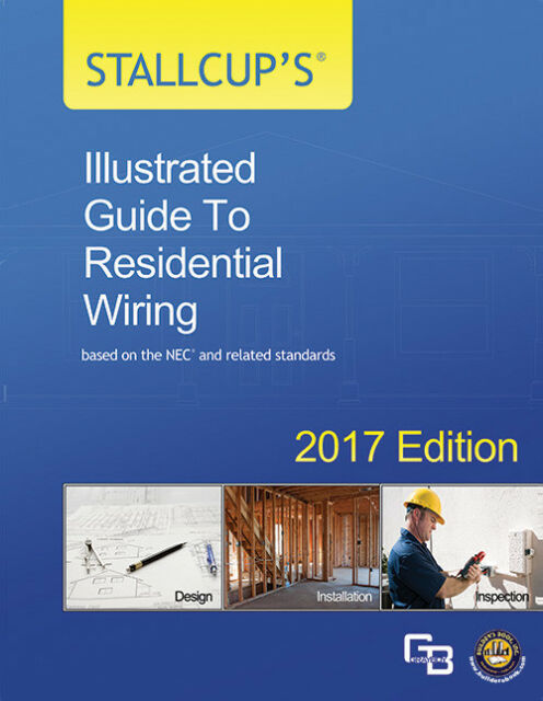 2017 Stallcup U0026 39 S Illustrated Guide To Residential Wiring