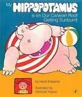 My Hippopotamus is on Our Caravan Roof Getting Sunburnt by Hazel Edwards, Deborah Niland (Paperback, 2006)