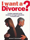 I Want a Divorce?: A Unique Approach to the Emotional and Legal Implications of Marital Crisis by Simone E. Katzenberg (Paperback, 1999)