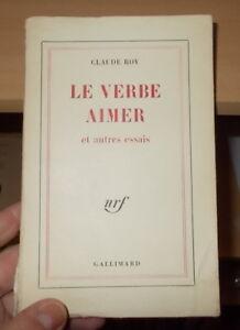 CLAUDE-ROY-LE-VERBE-AIMER-ET-AUTRES-ESSAIS-EO-EDITION-ORIGINALE-1969