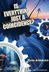 Is Everything Just a Coincidence? by Haim Averbuch (Paperback, 2015)