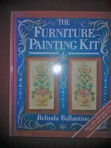 1 of 1 - The Furniture Painting Kit By  Belinda Ballantine, Sue Atkinson