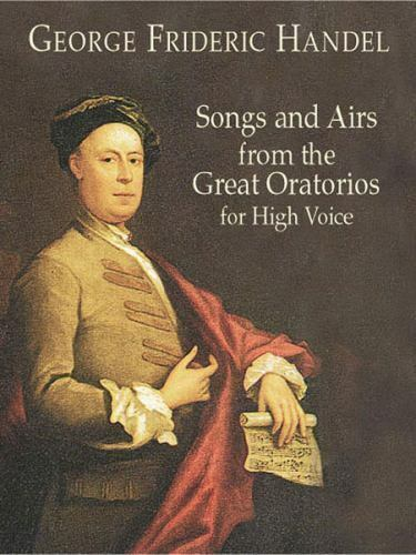 Songs and Airs from the Great Oratorios for High Voice by George Frideric Handel