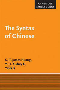 Cambridge-Syntax-Guides-The-Syntax-of-Chinese-by-Huang-C-T-James-Li-Y-H-A