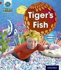 Project x: Alien Adventures: Red: Tiger's Fish by Gill Munton (Paperback, 2013)