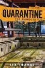 Quarantine: The Burnouts by Lex Thomas (Hardback, 2014)