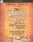 The Untold Story of the New Testament Church: An Extraordinary Guide to Understanding the New Testament by Frank Viola (CD-Audio)