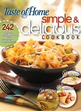 Simple and Delicious Cookbook : 242 Quick, Easy Recipes Ready in 10, 20, or 30 Minutes by Taste of Home Editorial Staff (2008, Paperback)