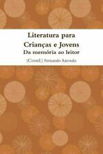 Literatura para Criancas e Jovens. Da Memoria Ao Leitor by Fernando Azevedo...