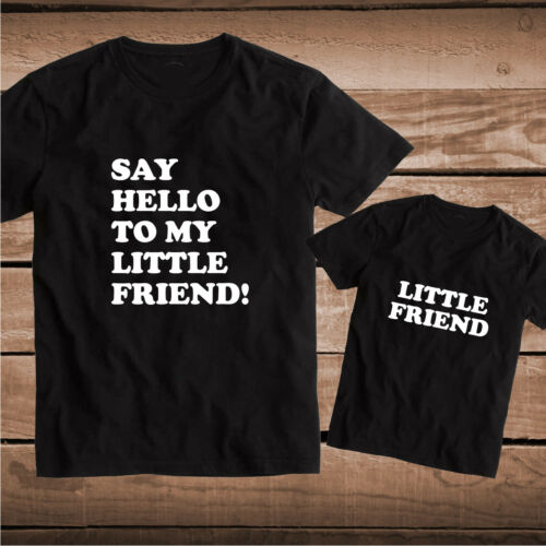 Say Hello To My Little Friend Custom Tee Matching T-Shirt Father Son Tops bb86