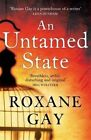 An Untamed State by Roxane Gay (Paperback, 2015)