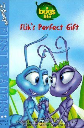Disney's First Readers Ser.: Flik's Perfect Gift by Judy Katschke (Trade Paper)