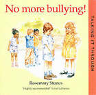 No More Bullying! by Rosemary Stones, Stones Rosemary (Paperback, 2002)