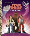 I Am a Pilot (Star Wars) by Golden Books (Hardback, 2016)