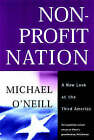 The Nonprofit Nation: A New Look at the Third America by Professor Michael O'Neill (Hardback, 2002)