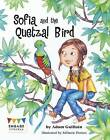 Sofia and the Quetzal Bird by Adam Guillain (Paperback, 2016)