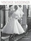 Vintage Weddings: One Hundred Years of Bridal Fashion and Style by Marnie Fogg (Hardback, 2012)