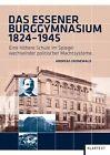 Das Essener Burggymnasium 1824-1945 von Andreas Gronewald (2012, Taschenbuch)