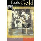 Fool's Gold Chronicles of a Country Doctor The Story of Dr. Delmar Mock Paperback – 23 Oct 2009