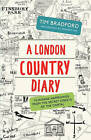 A London Country Diary: Mundane Happenings from the Secret Streets of the Capital by Tim Bradford (Paperback, 2014)
