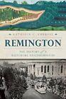 Remington:: The History of a Baltimore Neighborhood by Kathleen C Ambrose (Paperback / softback, 2013)
