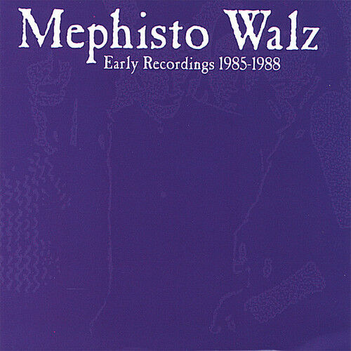 Early Recordings 1985-1988 - Mephisto Walz (2007, CD NEU)