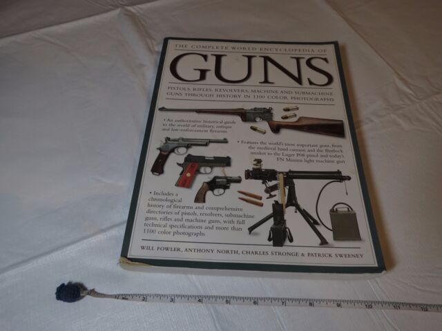 ILLUSTRATED WORLD ENCYCLOPEDIA OF GUNS Will Fowler Anthony North weapons book