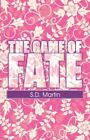 The Game of Fate by S D Martin (Paperback / softback, 2007)