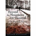 Beyond the Mountains of the Damned: The War inside Kosovo by Matthew Mcallester (Hardback, 2001)